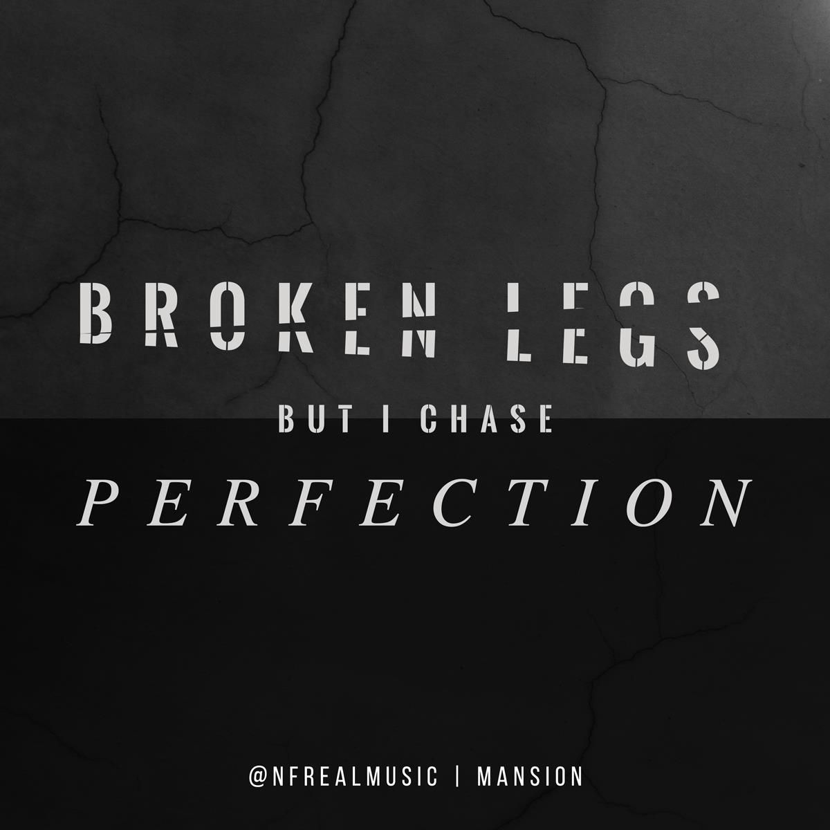 Broken Legs But I Chase Perfection Mansion Nfrealmusic Nathan