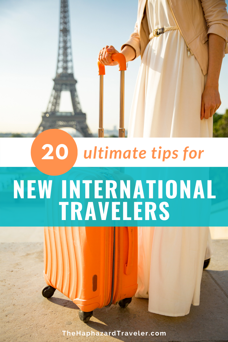 Is it your New Year's resolution to travel more? Grab my best tips for new travelers, from getting a passport and booking international flights to travel immunizations, foreign currency and packing advice. Includes tons of extra links to travel resources to help you prepare for your first trip!  ***Don't miss #2 with tips for researching safety and  local customs in your destination country!*** #newtraveler #traveltips #internationaltravel #thehaphazardtraveler