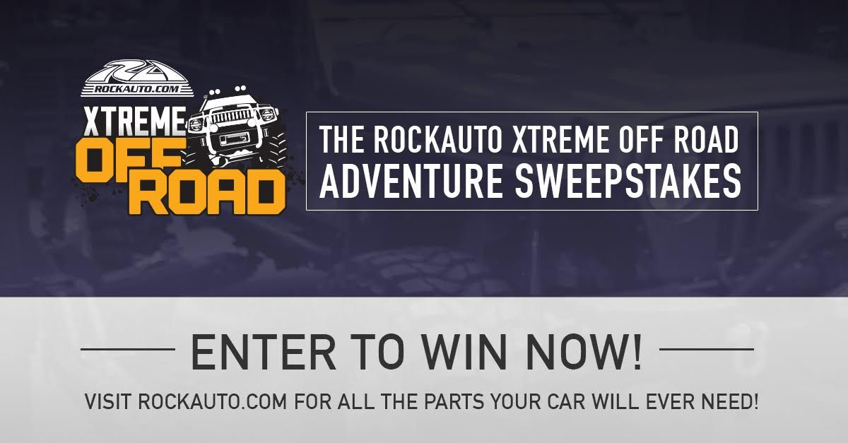 ENTER TO WIN The RockAuto Xtreme Off Road Adventure