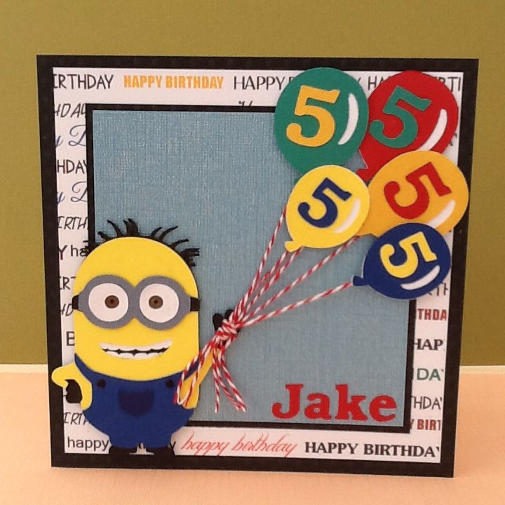 Birthday Card For A 5 Year Old Who Loves Minions Made Using Scan N Cut