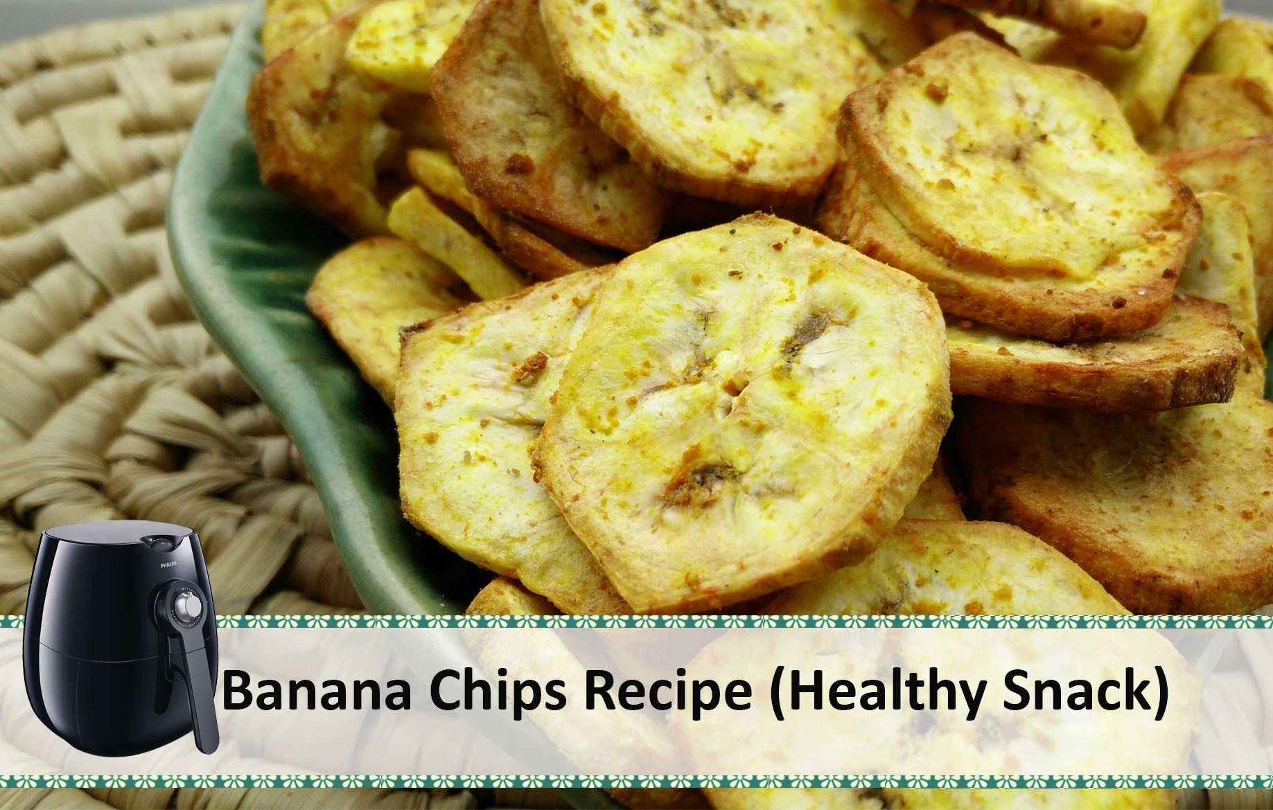 Banana Chips Kele ke Chips Recipe Philips Airfryer