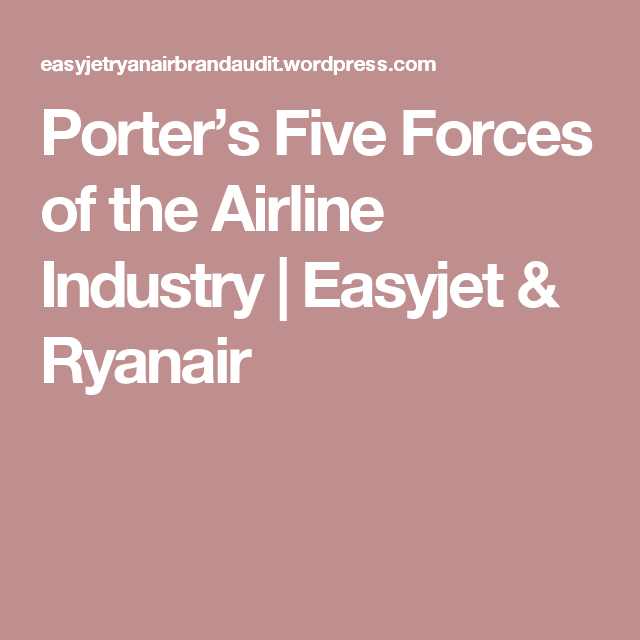 apply porter to easy jet Apply porter's five forces model to easyjet feedback sheet this task asked you to apply porter's five forces model to analyse the competitive environment of easyjet nb given the nature of the competitive environment, the relative strength of the forces may differ over time - with some.