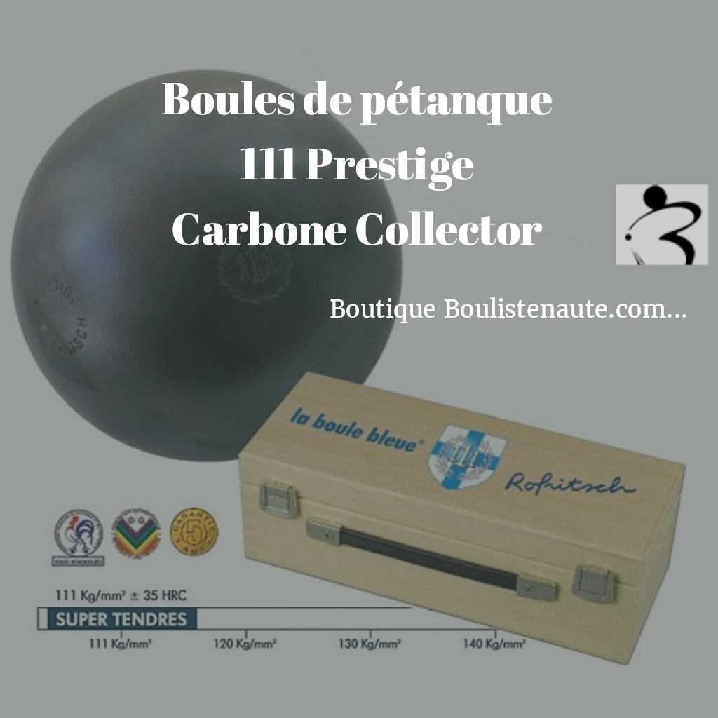Boules de pétanque 111 Prestige Carbone Collector - En Savoir plus https://goo.gl/C3qNXM