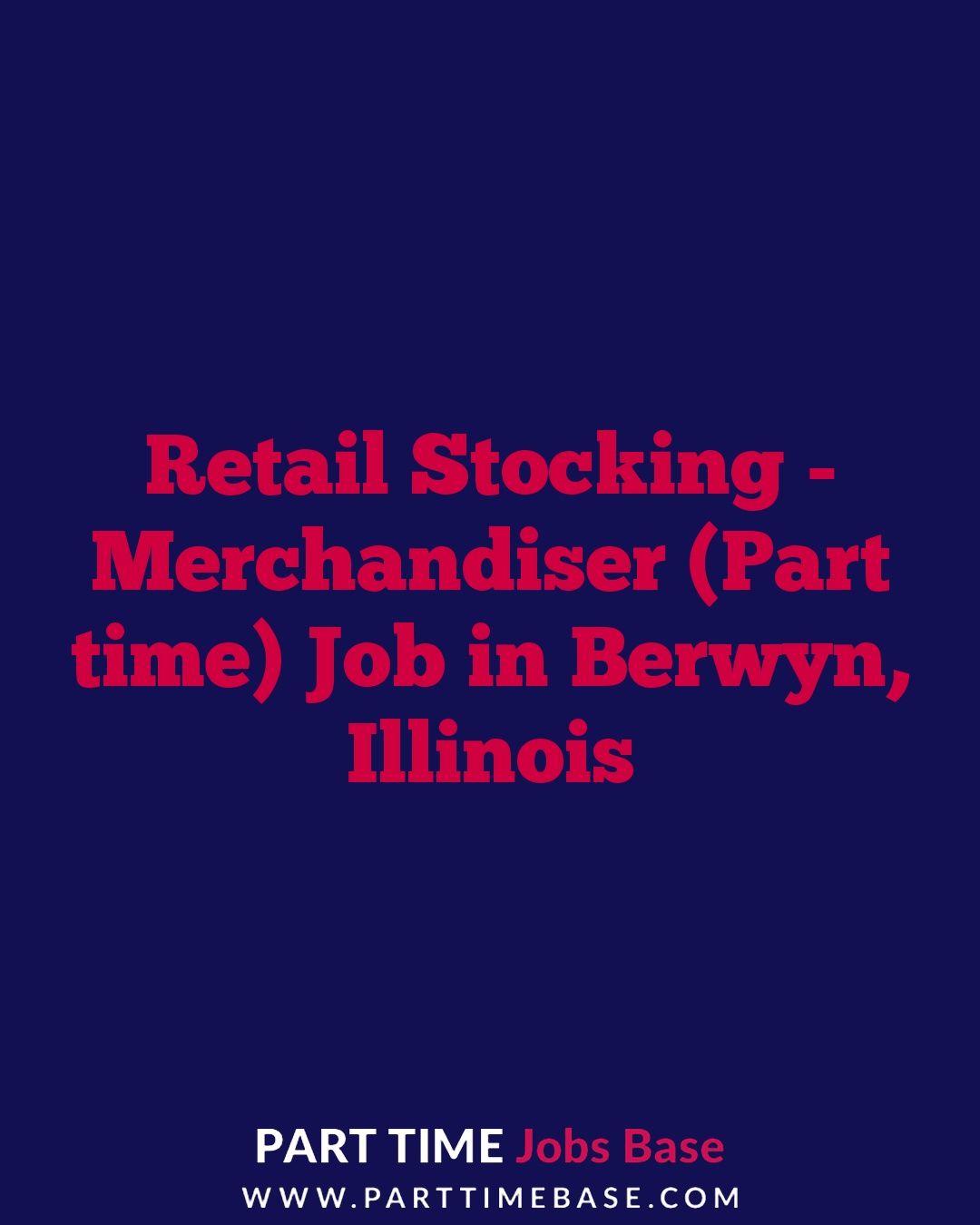 Retail Stocking Merchandiser Part Time Job In Berwyn Parttime