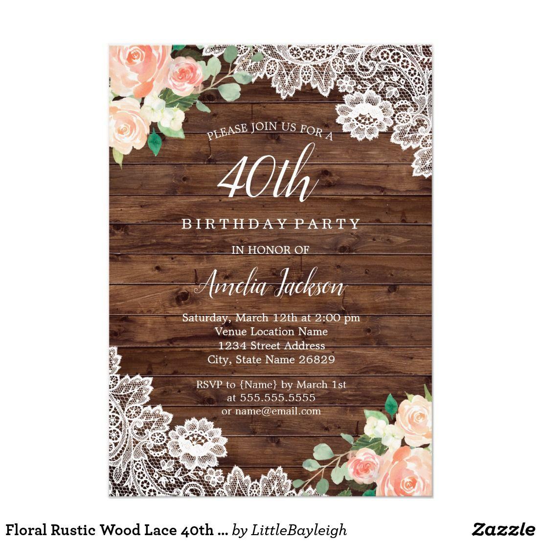 Floral Rustic Wood Lace 40th Birthday Invitation | Birthday ...
