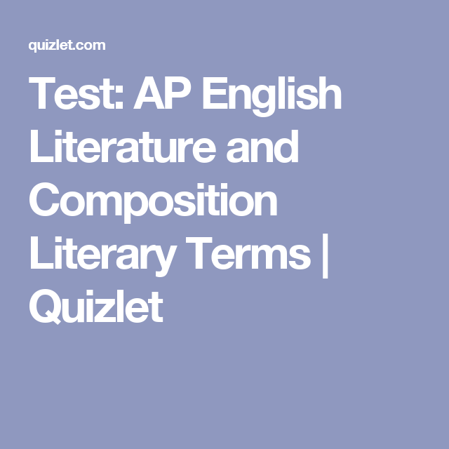 Test Ap English Literature And Composition Literary Terms  Quizlet  Test Ap English Literature And Composition Literary Terms  Quizlet