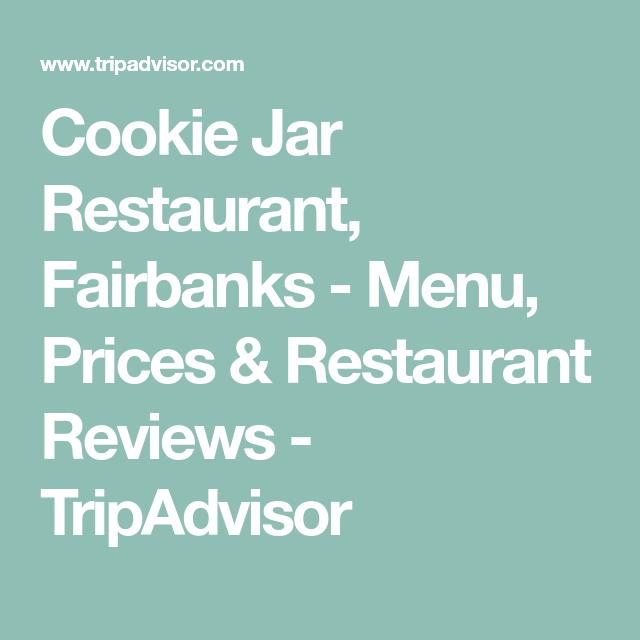 Cookie Jar Fairbanks Cookie Jar Restaurant Fairbanks  Menu Prices & Restaurant Reviews