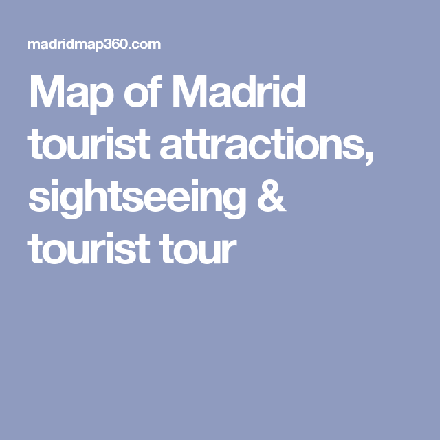 Madrid Spain Map Tourist.Map Of Madrid Tourist Attractions Sightseeing Tourist Tour