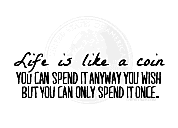 Live is like a coin