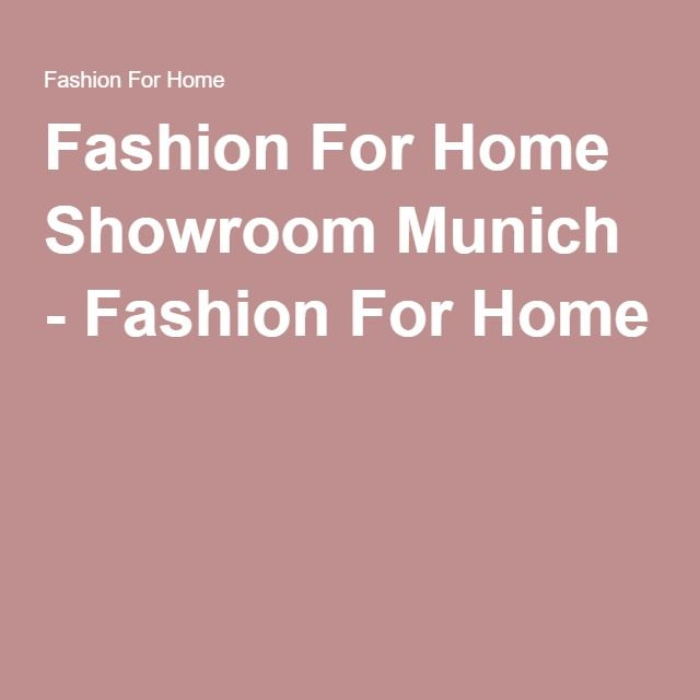 Fashion For Home München fashion for home showroom munich fashion for home munich