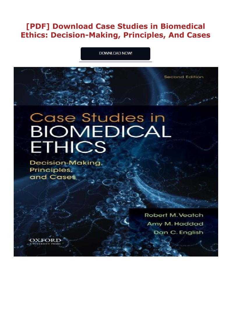 Pdf Download Case Studies In Biomedical Ethics Decision Making Principles And Cases Ebook Pdf Download Read Audibo Pdf Download Biomedical Case Study
