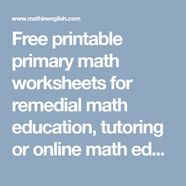 Free printable primary math worksheets for remedial math education ...