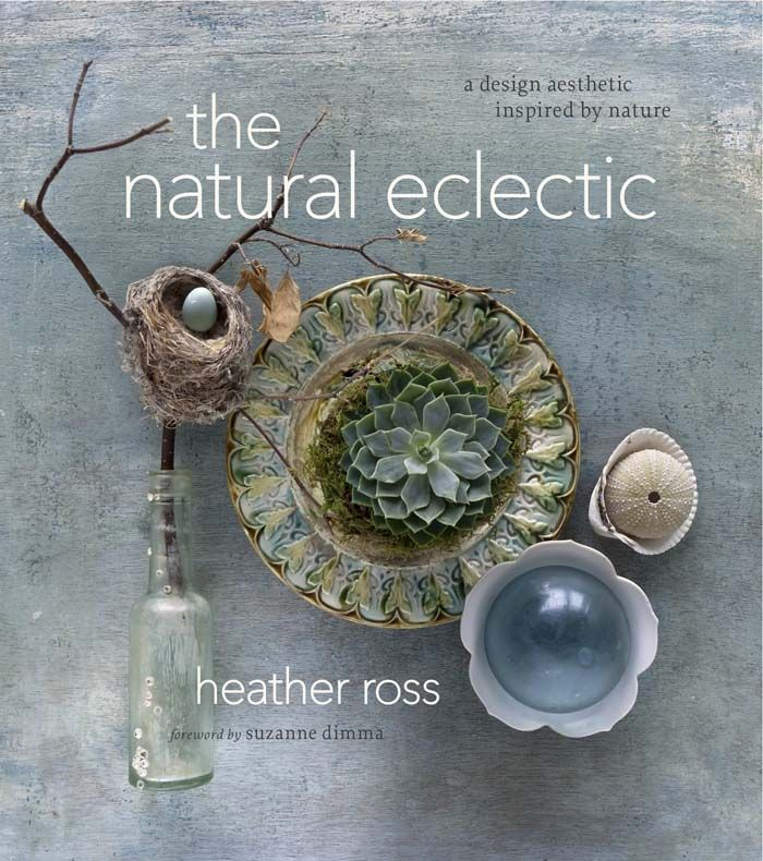 The Natural Eclectic by Heather Ross
