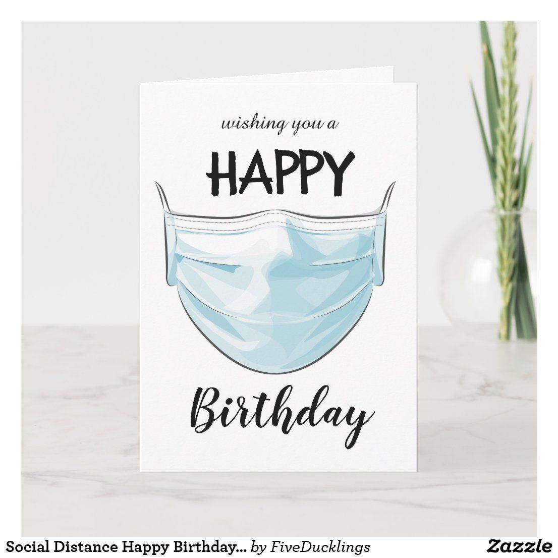 Social Distance Happy Birthday Card Zazzle Com In 2021 Happy Birthday Signs Happy Birthday Cards Happy Birthday Card Funny