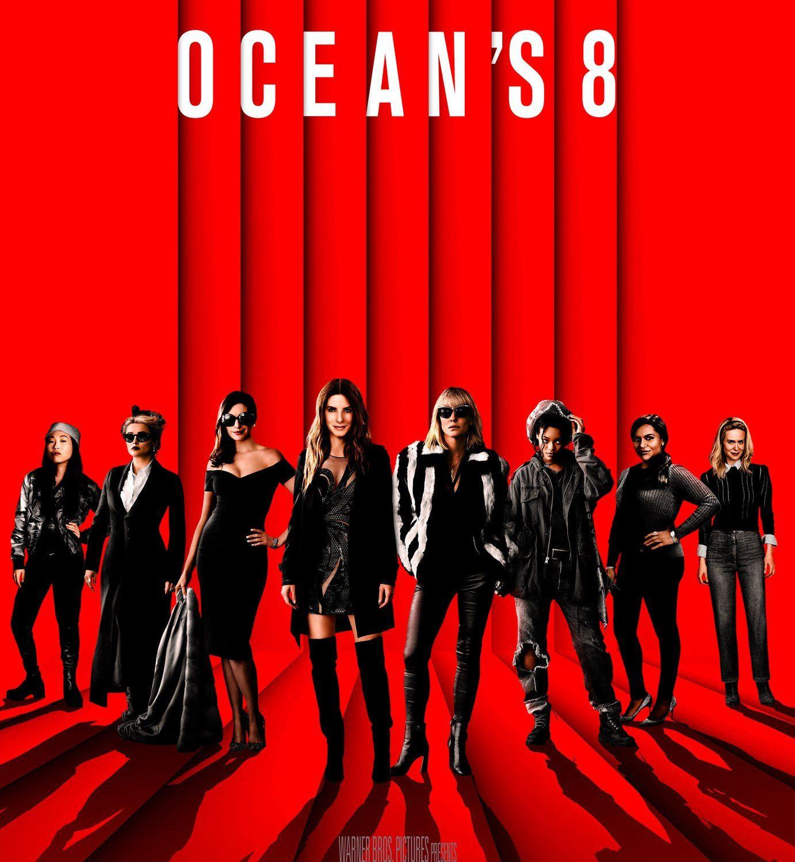 Who Runs The World? Ocean's eight, Eight movie, Oceans 8