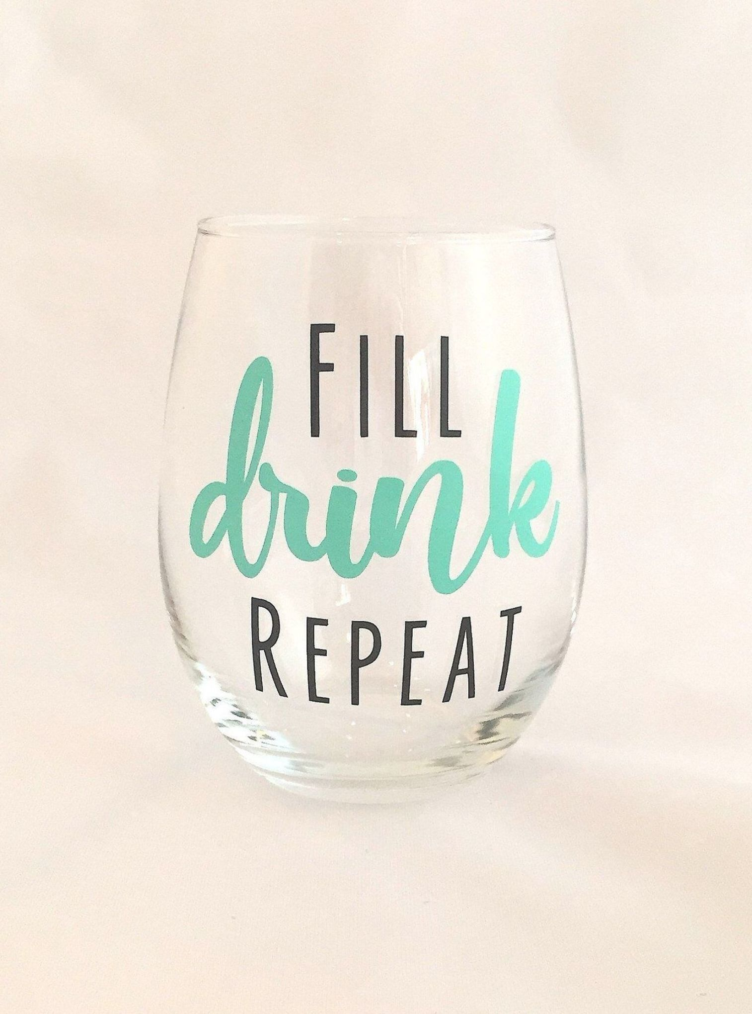 Fill Drink Repeat Stemless Wine Glass Funny Wine Glass Funny Wine Glass Wine Glass Designs Wine Glass Sayings