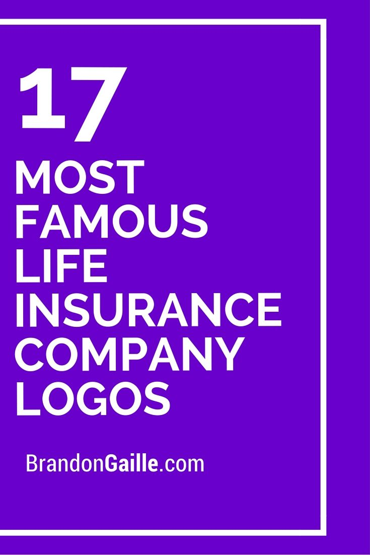 17 Most Famous Life Insurance Company Logos Life Insurance Companies Life Insurance Policy Life Insurance