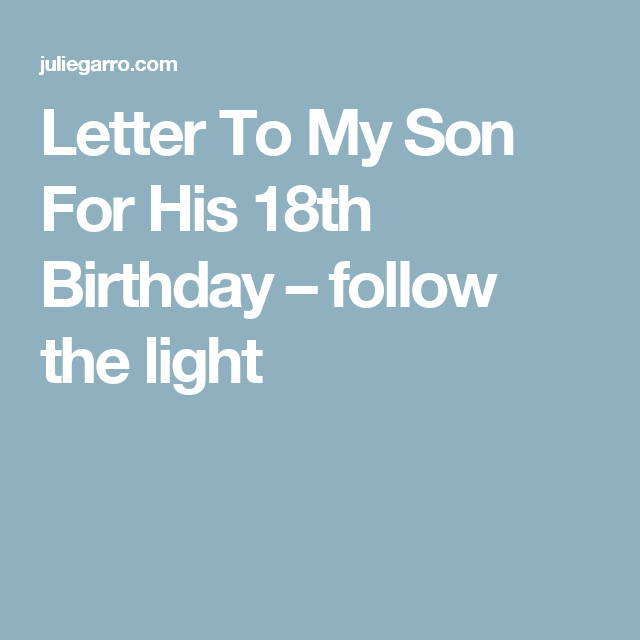 Letter To My Son For His 18th Birthday