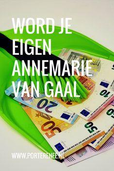 Word je eigen Annemarie van Gaal #geld #sparen #besparen #financien #porterenee #aflossen #schulden
