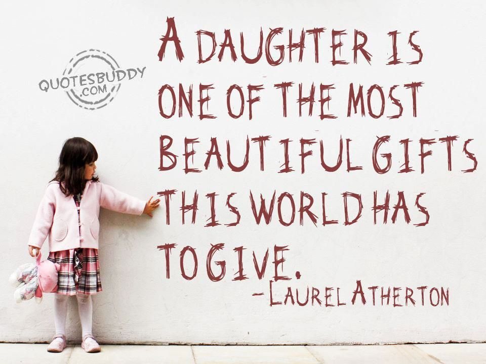 A Daughter Is A Beautiful Gift Wise Words