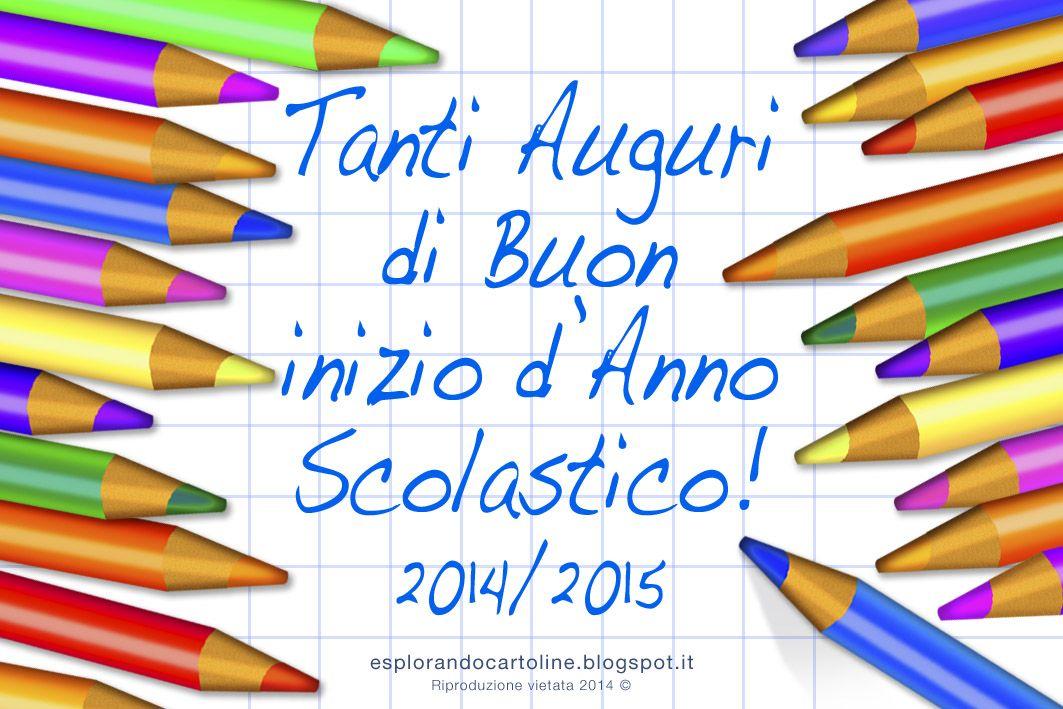 Tanti Auguri Di Buon Inizio D Anno Scolastico 2014 2015 Cartolina Da Scaricare Gratis Cartoline Scuola Immagini