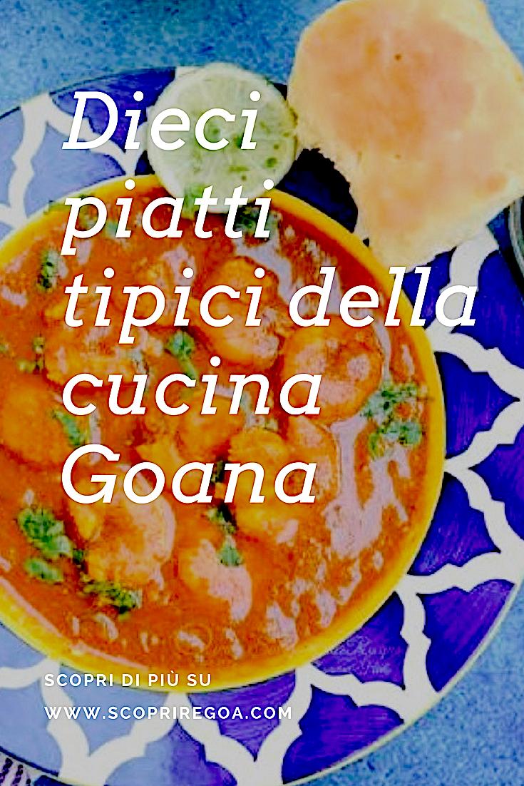 Dieci piatti tipici della cucina Goana. A Goa si trovano tutte le ...