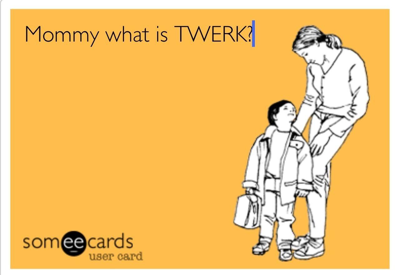 Someecards twerk   Humor   Pinterest   Funny, Someecards and Lol