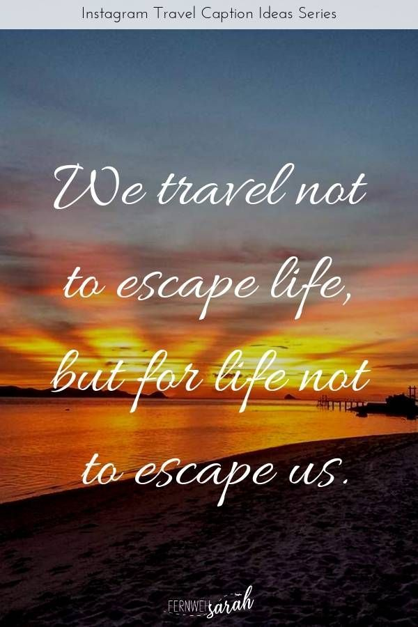 Travel captions for Instagram - beautiful travel quotes to ...