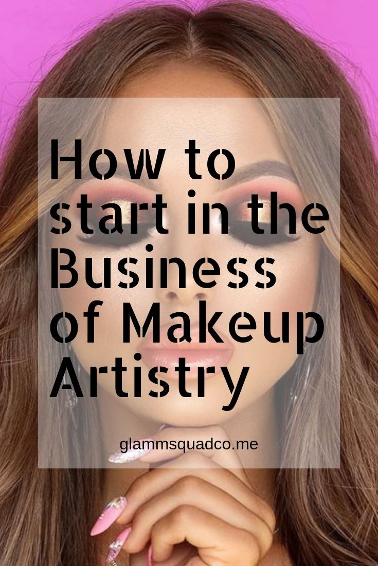 How to start in the Business of Makeup Artistry. Here we