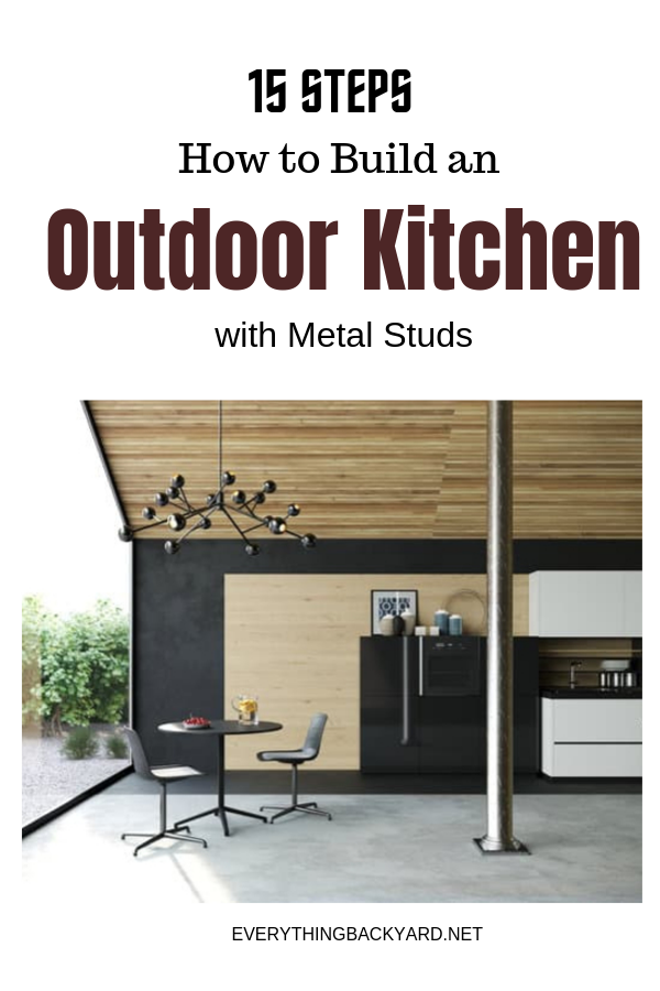 How To Build An Outdoor Kitchen With Metal Studs 15 Steps Build Outdoor Kitchen Backyard Ideas For Small Yards Backyard