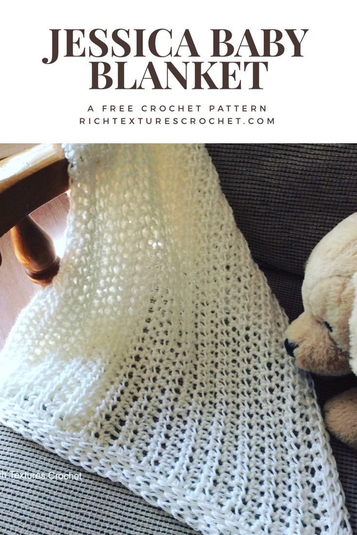 Jessica Baby Blanket A Free Crochet Pattern Rich Textures Crochet Baby Blanket Crochet Baby Blanket Crochet Pattern Crochet Baby Patterns