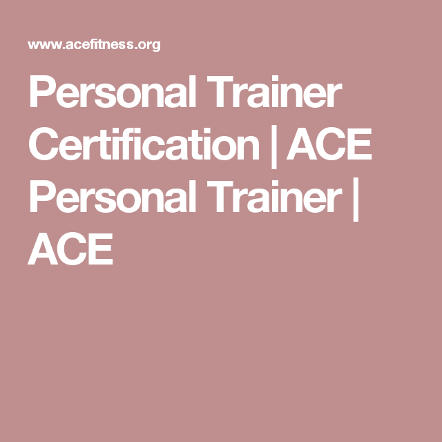 Personal Trainer Certification Ace Personal Trainer Ace