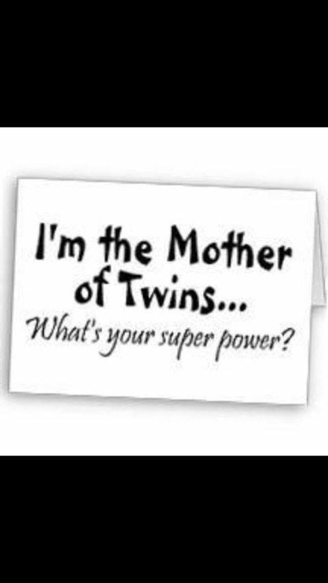 Im The Mother Of Twins Whats Your Superpower Twin Quotes