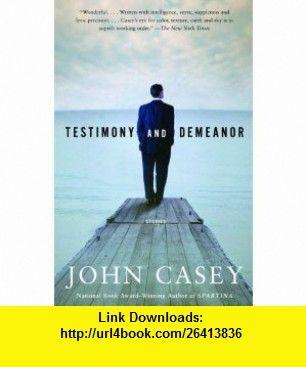 Testimony and Demeanor (9780375719301) John Casey , ISBN-10: 037571930X  , ISBN-13: 978-0375719301 ,  , tutorials , pdf , ebook , torrent , downloads , rapidshare , filesonic , hotfile , megaupload , fileserve