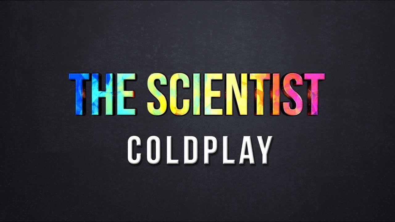 The Scientist Coldplay Lyrics Coldplay Lyrics Coldplay