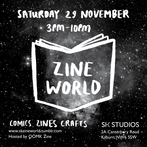 "oomkzine: ""OOMK Zine are hosting Zine World in South Kilburn Studios on Saturday 29th November, a zine fair with talks, workshops and music. https://www.facebook.com/events/1499598376958037/ Stalls: If you make or distro zines/comics/artists' books..."