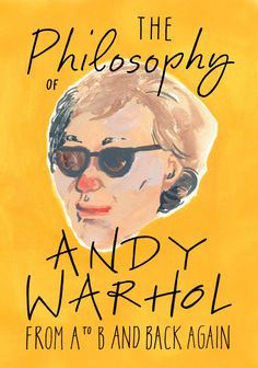 Image result for the philosophy of andy warhol (With ...