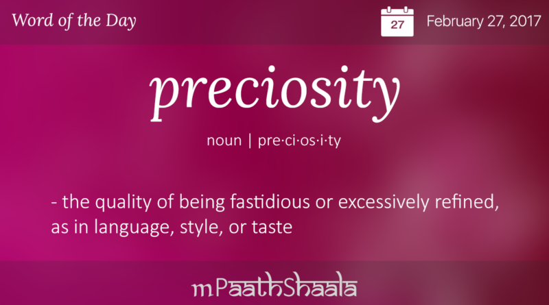 Definitions Synonyms Antonyms Of Preciosity Word Of The Day Uncommon Words Weird Words Vocabulary Words