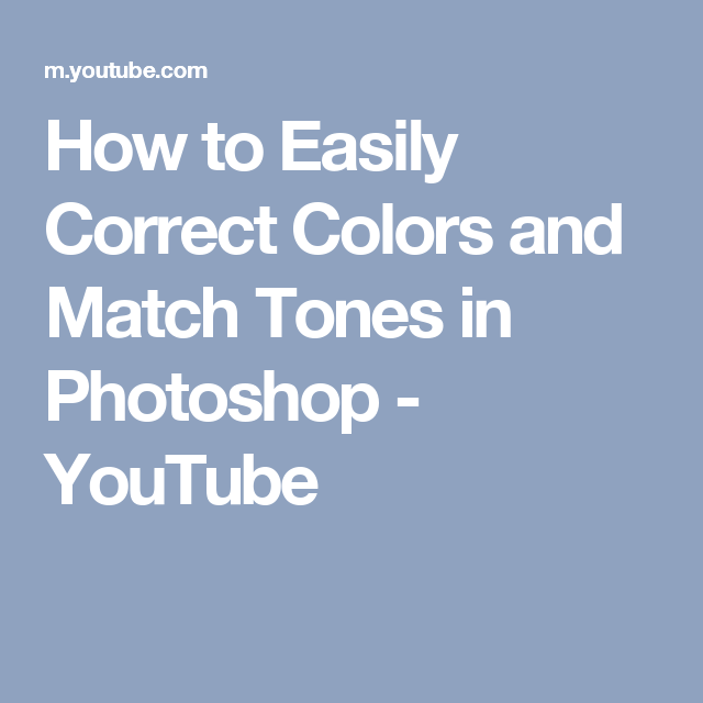 How to Easily Correct Colors and Match Tones in Photoshop - YouTube