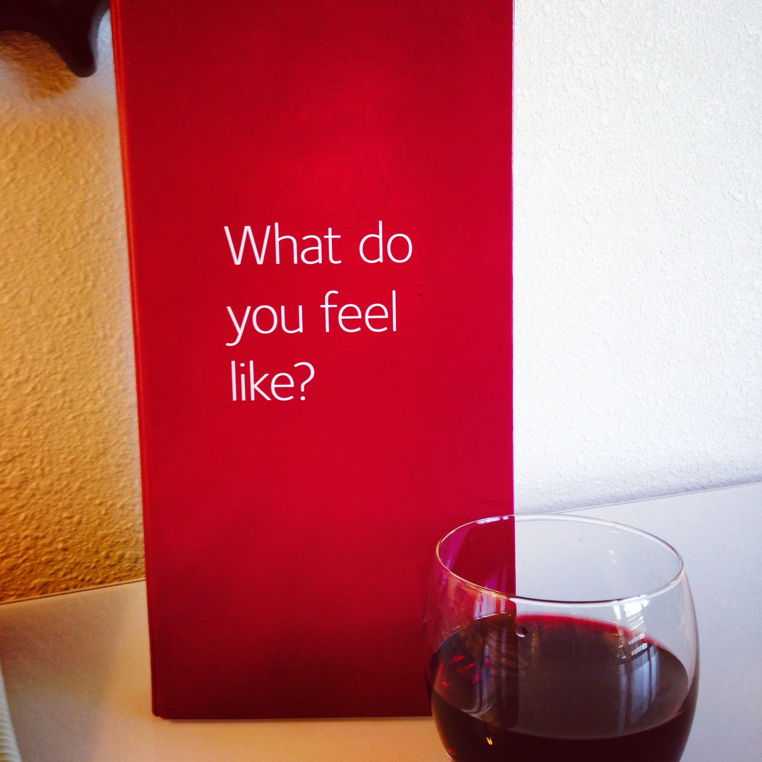 Pin By Let S Toast Taste Travel On Wine Lovers Wine Lovers What Do You Feel Feelings