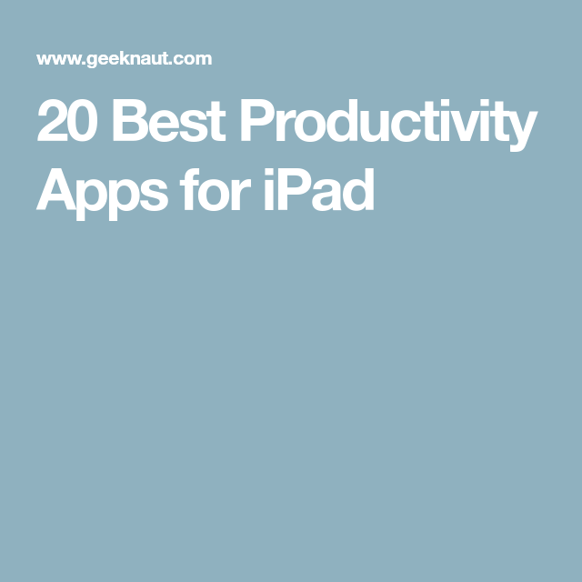20 Best Productivity Apps for iPad Productivity apps