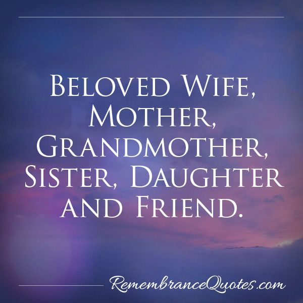 Epitaphs For A Mother Beloved Woman Mom Sister Friends Miss