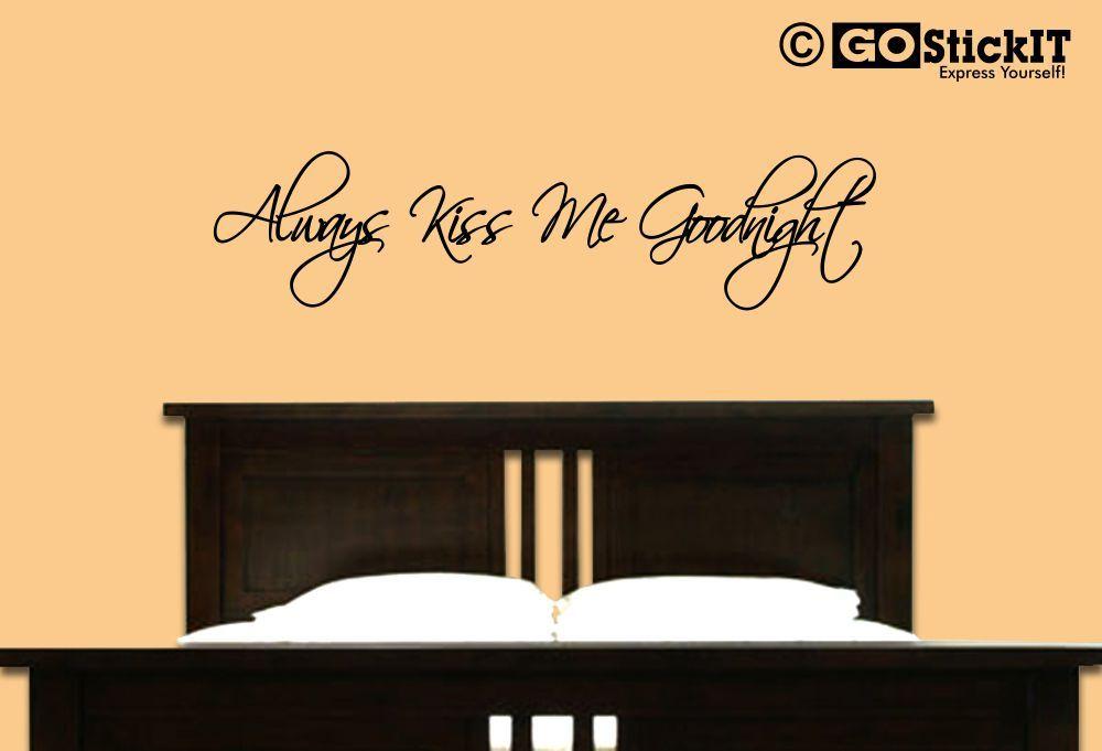Always Kiss Me Goodnight Script Wall Art Wall Decor Vinyl Wall Decal ...