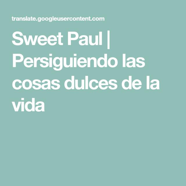 Sweet Paul | Persiguiendo las cosas dulces de la vida