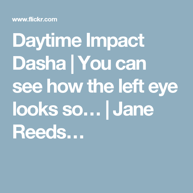 Daytime Impact Dasha | You can see how the left eye looks so… | Jane Reeds…