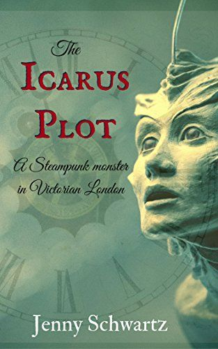 The Icarus Plot: A Steampunk monster in Victorian London ...