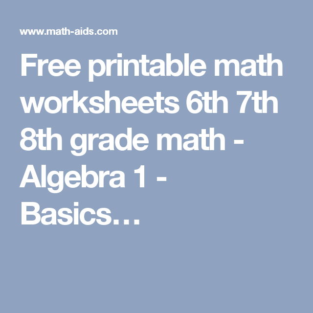 Free printable math worksheets 6th 7th 8th grade math - Algebra 1 ...