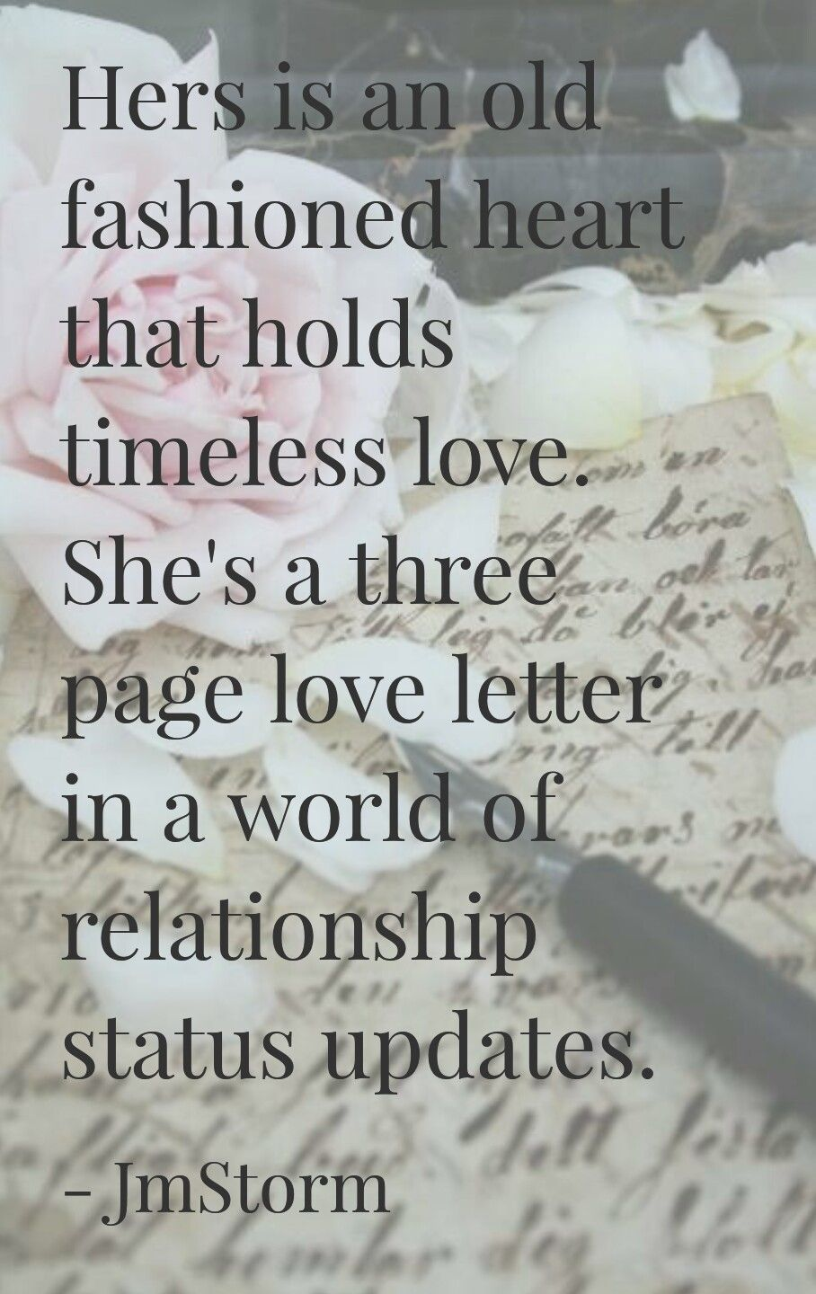 Hers Is An Old Fashioned Heart That Holds Timeless Love. Sheu0027s A Three Page  Love Letter In A World Of Relationship Status Updates JmStorm Quotes, ...