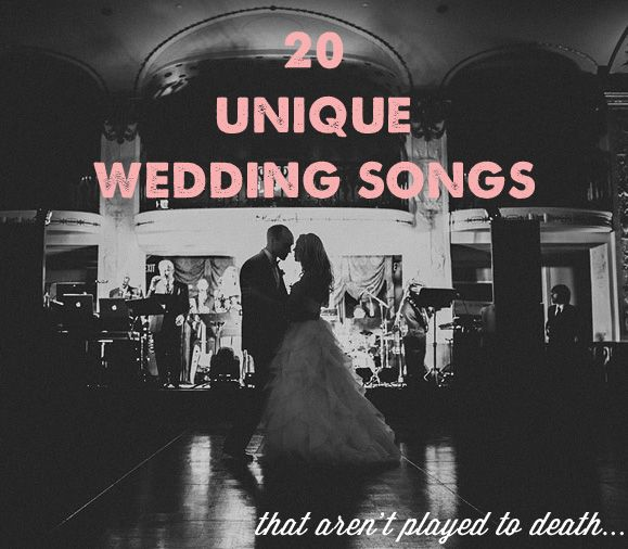 20 unique wedding songs that aren 39 t played to death for Unique first dance wedding songs