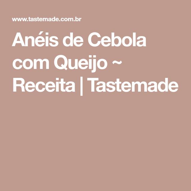 Anéis de Cebola com Queijo ~ Receita   Tastemade